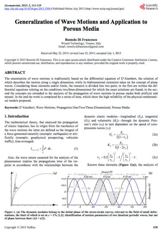 ho completato la teoria dei moti ondulatori di d'Alambert ed Eulero estendendola al campo 2D-3D; poi ho scritto le equazioni per la propagazione delle onde nei mezzi porosi, capaci di ricalcare i dati sperimentali in maniera esatta. pubblicata in rivista scientifica internazionale
